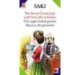The Seven Cream Jugs And Other Short Stories / Cele Sapte Boluri Pentru Frisca Si Alte Povestiri
