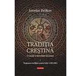 Traditia crestina. O istorie a dezvoltarii doctrinei. Volumul I: Nasterea traditiei universale (100-600)