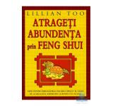 Atrageti Abundenta Prin Feng Shui - Lillian Too
