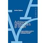 Arhitecti arhitectura si orase. Despre profesia de arhitect si cum se construieste in Romania recenta