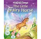 Magical Horses - The Little Fairy Horse