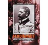 Ferdinand I. Regele intregitor de tara