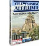 Cele 7 minuni ale lumii. Metropola magica