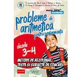 Probleme de aritmetica pentru performanta. Metode de rezolvare teste si subiecte de concurs. Clasele 3-4