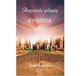 Amprente urbane Evolutia Vol. I