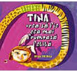 Tina vrea sa fie cea mai frumoasa fetita