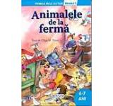 Animalele de la ferma. Primele mele lecturi - Nivelul 1 (6-7 ani)