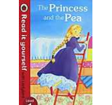 The Princess and the Pea: Read it yourself with Ladybird Level 1
