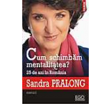 Cum schimbam mentalitatea? 25 de ani in Romania