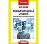 Psihologia sociala moderna. Istoria crearii unei stiinte sociale internationale